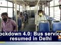 Lockdown 4.0: Bus services resumed in Delhi