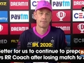 IPL 2020: 'Better for us to continue to prepare,' says RR Coach after losing match to SRH