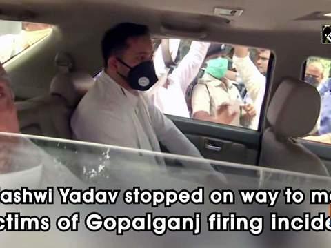 Tejashwi Yadav stopped on way to meet victims of Gopalganj firing incident