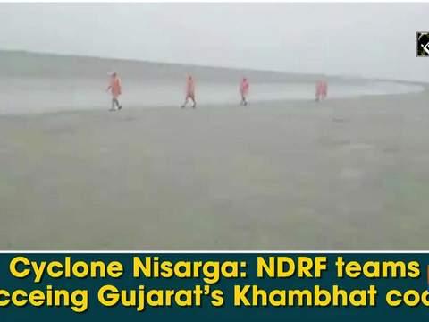 Cyclone Nisarga: NDRF teams recceing Gujarat's Khambhat coast