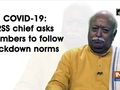 COVID-19: RSS chief asks members to follow lockdown norms