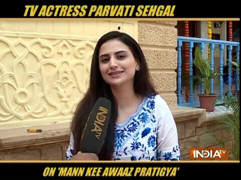 Parvati Sehgal talks about her role in Mann Kee Awaaz Pratigya 2