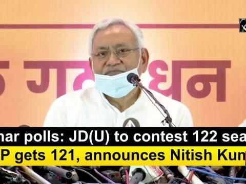 Bihar polls: JD(U) to contest 122 seats, BJP gets 121, announces Nitish Kumar