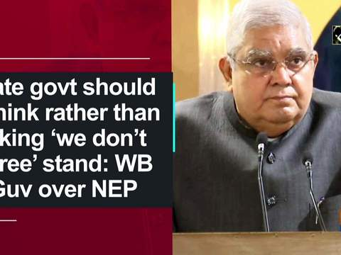 State govt should rethink rather than taking 'we don't agree' stand: WB Guv over NEP