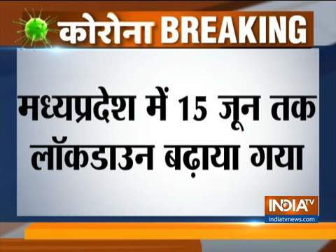 COVID-19 Outbreak: Lockdown in Madhya Pradesh extended till June 15