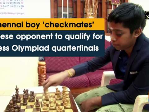 Chennai boy 'checkmates' Chinese opponent to qualify for Chess Olympiad quarterfinals