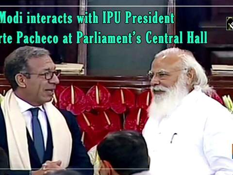 PM Modi interacts with IPU President Duarte Pacheco at Parliament's Central Hall