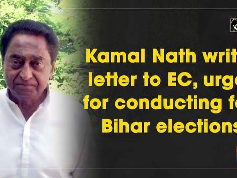 Kamal Nath writes letter to EC, urges for conducting fair Bihar elections