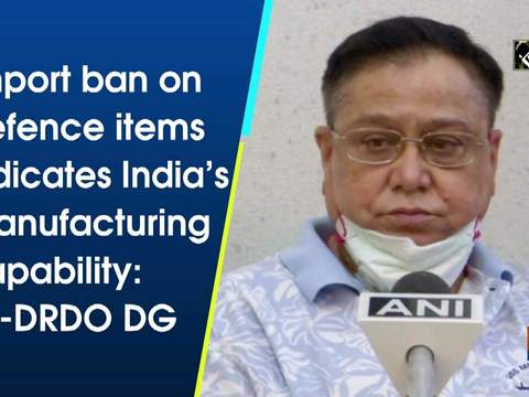 Import ban on defence items indicates India's manufacturing capability: Ex-DRDO DG