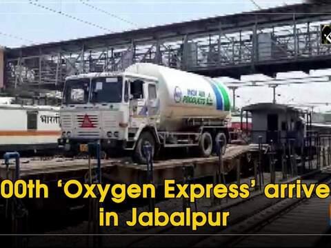 100th 'Oxygen Express' arrives in Jabalpur