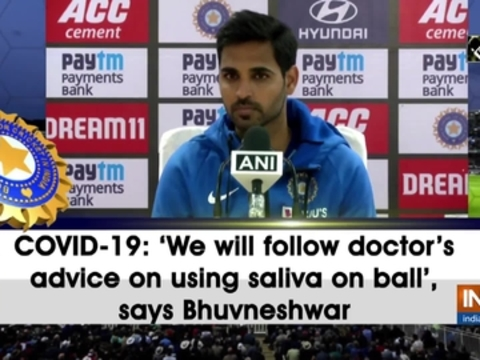 COVID-19: 'We will follow doctor's advice on using saliva on ball,' says Bhuvneshwar
