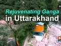 Rejuvenating Ganga in Uttarakhand
