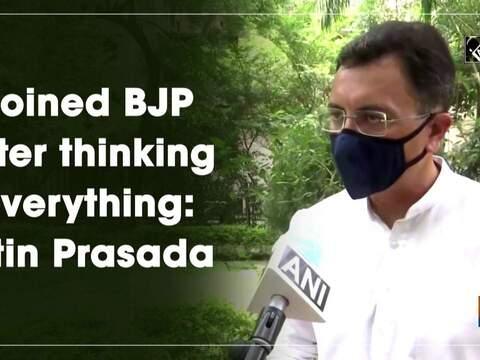 Joined BJP after thinking everything: Jitin Prasada