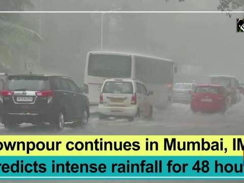 Downpour continues in Mumbai, IMD predicts intense rainfall for 48 hours