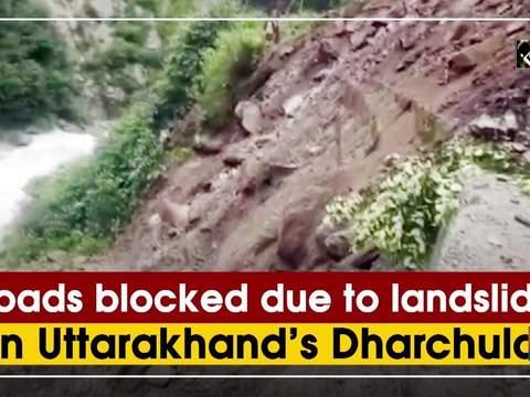 Roads blocked due to landslide in Uttarakhand's Dharchula