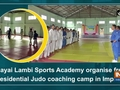 Mayai Lambi Sports Academy organise free residential Judo coaching camp in Imphal