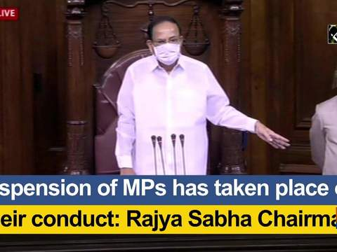 Suspension of MPs has taken place on their conduct: Rajya Sabha Chairman