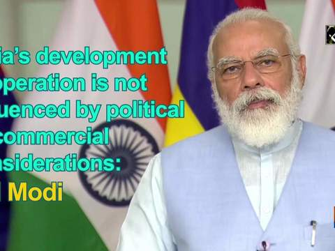 India's development cooperation is not influenced by political or commercial considerations: PM Modi