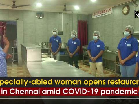 Specially-abled woman opens restaurant in Chennai amid COVID-19 pandemic