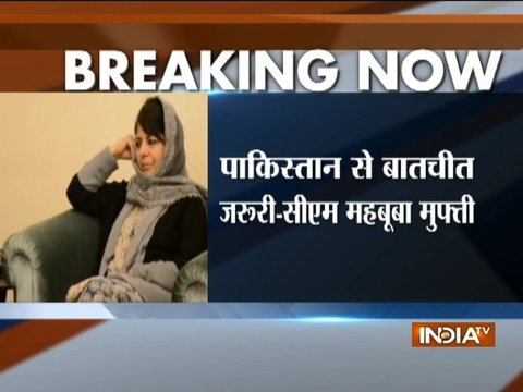 Dialogue with Pakistan necessary, says Jammu and Kashmir CM Mehbooba Mufti