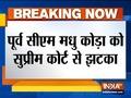 Supreme Court disallows former Jharkhand CM Madhu Koda to contest assembly polls