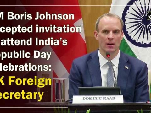 PM Boris Johnson accepted invitation to attend India's Republic Day celebrations: UK Foreign Secretary