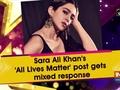 Sara Ali Khan's 'All Lives Matter' post gets mixed response