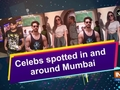 Celebs spotted in and around Mumbai