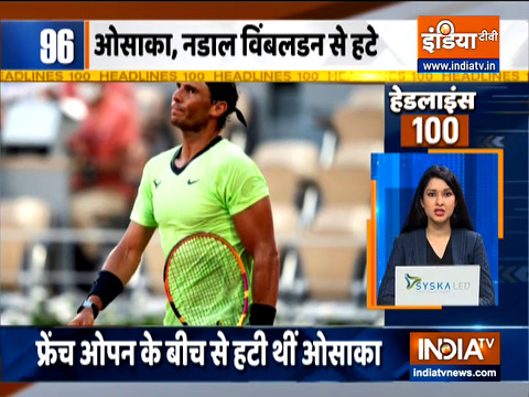 Headlines 100: Rafael Nadal pulls out of Wimbledon and Tokyo Olympics