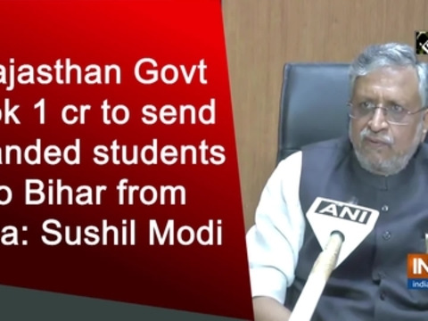 Rajasthan Govt took 1 cr to send stranded students to Bihar from Kota: Sushil Modi