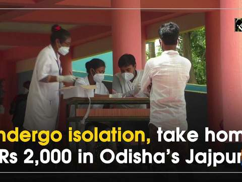 Undergo isolation, take home Rs 2,000 in Odisha's Jajpur