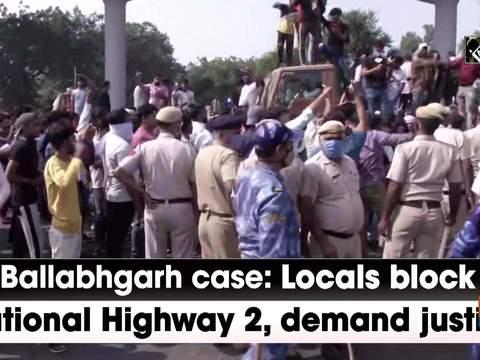 Ballabhgarh case: Locals block National Highway 2, demand justice