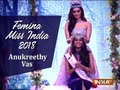 Miss India 2018 Anukreethy Vas on winning the prestigious title