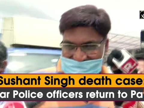 Sushant Singh death case: Bihar Police officers return to Patna