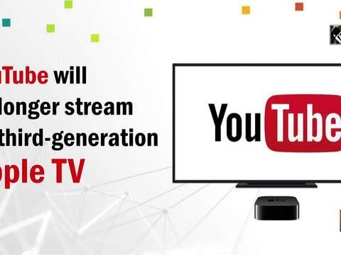 YouTube will no longer stream on third-generation Apple TV