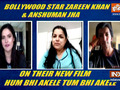 Zareen Khan, Anshuman Jha in an exclusive conversation with India TV