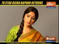 Reena Kapoor is back on small screen with her new show 'Ranju Ki Betiyaan'