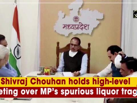 Shivraj Chouhan holds high-level meeting over MP's spurious liquor tragedy