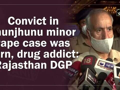Convict in Jhunjhunu minor rape case was porn, drug addict: Rajasthan DGP
