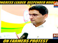 Congress leader Deepender Singh Hooda slams Modi govt for being insensitive towards farmers