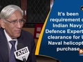 It's been requirement of Indian Navy: Defence Expert on clearance for US Naval helicopter purchase