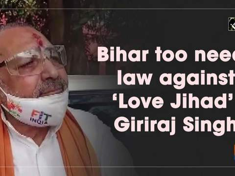 Bihar too needs law against 'Love Jihad': Giriraj Singh