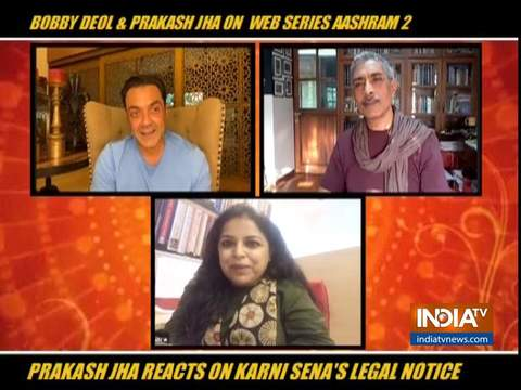 Aashram 2: Prakash Jha on being served legal notice by Karni Sena for hurting religious sentiments