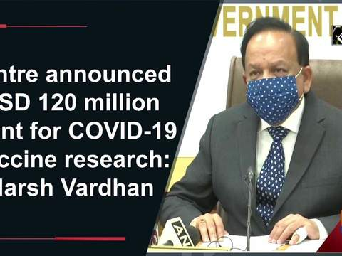 Centre announced USD 120 million grant for COVID-19 vaccine research: Harsh Vardhan