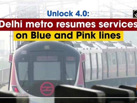 Unlock 4.0: Delhi metro resumes services on Blue and Pink lines