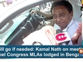 Will go if needed: Kamal Nath on meeting rebel Congress MLAs lodged in Bengaluru