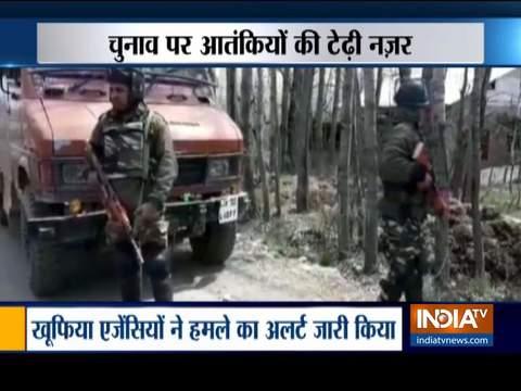 सुरक्षा एजेंसियों ने लोकसभा चुनाव के दौरान आतंकी हमले की आशंका जताई