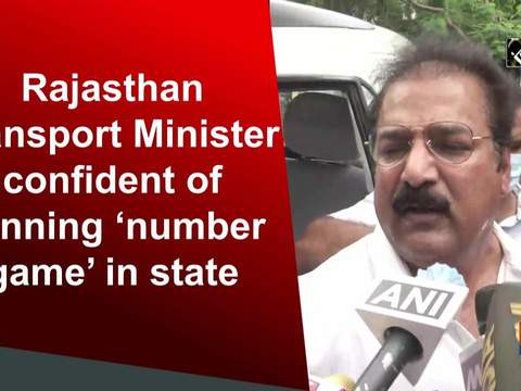 Rajasthan Transport Minister confident of winning 'number game' in state