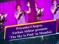 Priyanka Chopra, Farhan Akhtar promote 'The Sky Is Pink' in Mumbai