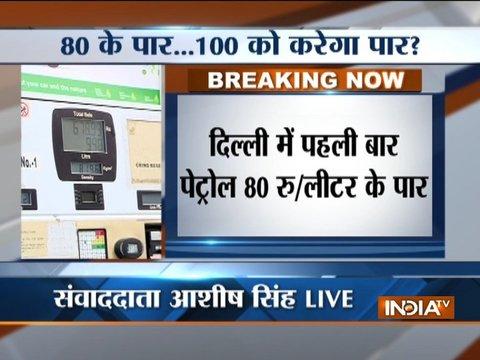 Fuel rates skyrocket; petrol surges past Rs 80/litre mark in Delhi, diesel at Rs 72.5/litre